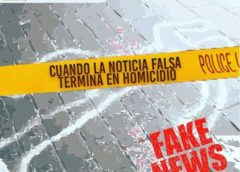 Fake News: cuando la noticia falsa termina en homicidio